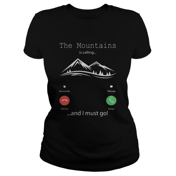 The mountains is calling and I must go  Classic Ladies