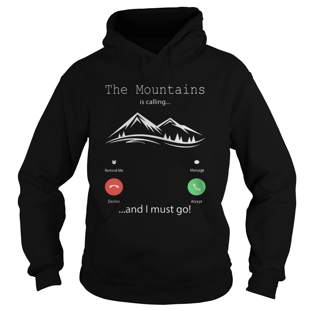 The mountains is calling and I must go Hoodie