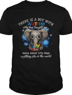 There Is A Boy With Autism Who Has Taught Me More About Life Than shirt