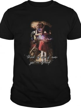 Think Of Me If Ever Youre Afraid Daddy Youth shirt