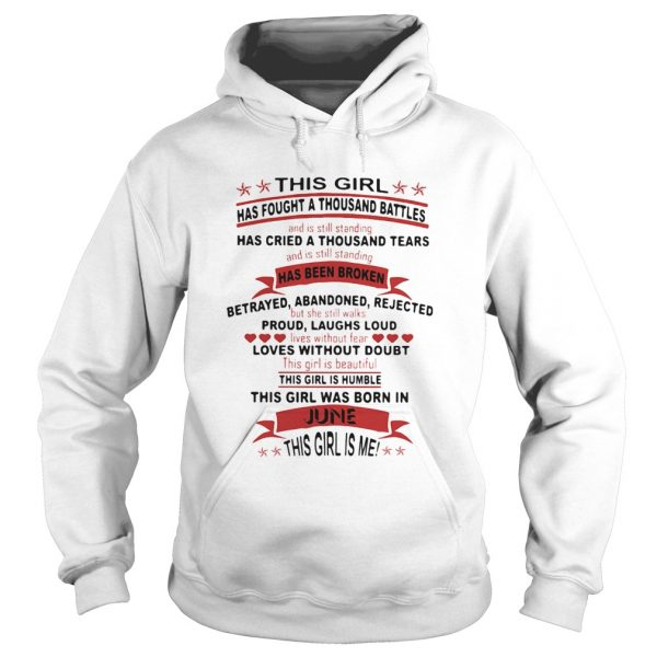 This girl has fought a thousand battles this girl was born in June  Hoodie