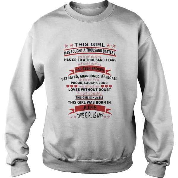 This girl has fought a thousand battles this girl was born in June  Sweatshirt