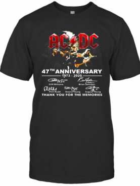 AC DC 47Th Anniversary 1973 2020 Thank You For The Memories Signature T-Shirt