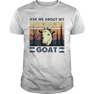 Ask Me About My Goat Vintage  Unisex