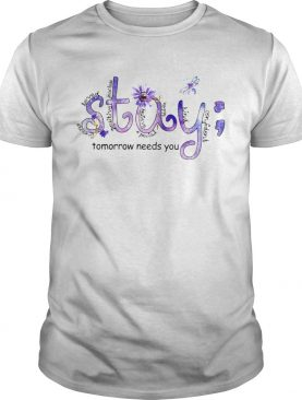 Bee and flower Stay tomorrow needs you shirt