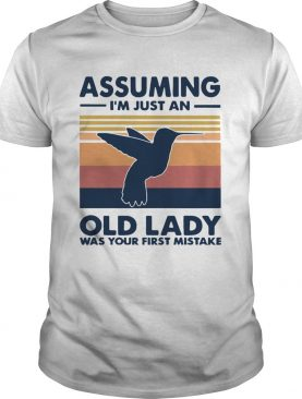 Bird assuming im just an old lady was your first mistake vintage shirt