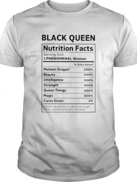 Black Queen Nutrition Facts Serving Size 1 Phenomaenal Woman shirt