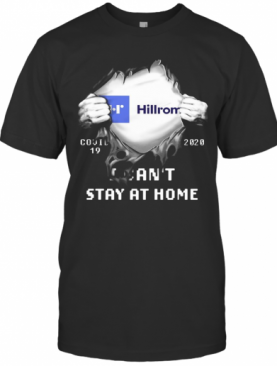 Blood Insides Hillrom Covid 19 2020 I Can'T Stay At Home T-Shirt