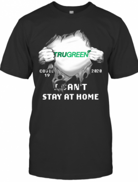 Blood Insides Trugreen Covid 19 2020 I Can'T Stay At Home T-Shirt