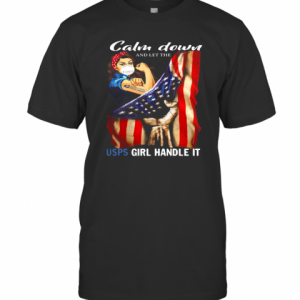 Calm Down And Let The Usps Girl Handle It Strong Girl American Flag T-Shirt Classic Men's T-shirt