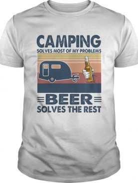 Camping solves most of my problems beer solves the rest vintage retro shirt