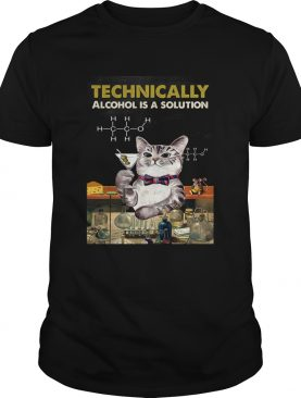 Cat Technically Alcohol Is A Solution shirt