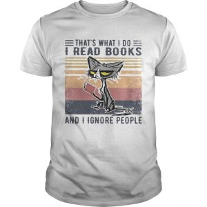 Cat thats what I do I read books and I ignore people vintage retro  Unisex