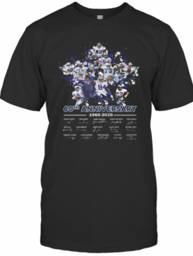 Dallas Cowboys Football Team 60Th Anniversary 1960 2020 Signatures T-Shirt