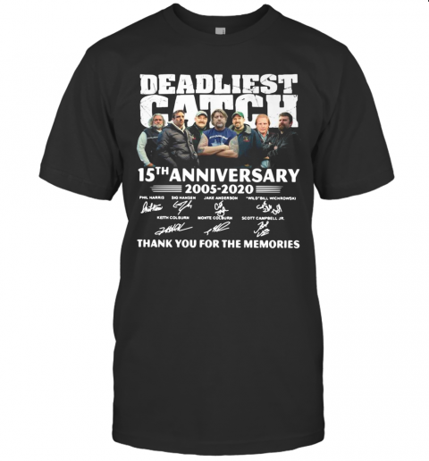 Deadliest Catch 15Th Anniversary 2005 2020 Thank You For The Memories Signatures T-Shirt Classic Men's T-shirt