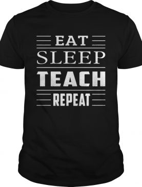 Eat Sleep Teach Repeat Dash shirt