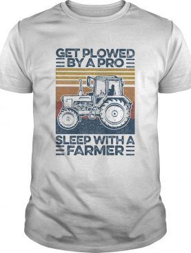 Get plowed by a pro sleep with a farmer vintage retro shirt