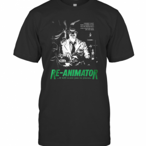 Herbert West Has A Good Head On His Shoulders And Another One His Desk Re Animator T-Shirt Classic Men's T-shirt