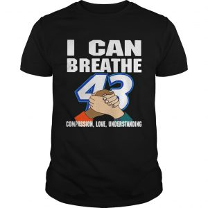 I Can Breathe 43 Compassion Love Understanding  Unisex