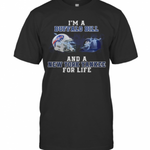 I'M A Buffalo Bill And A New York Yankee For Life T-Shirt Classic Men's T-shirt