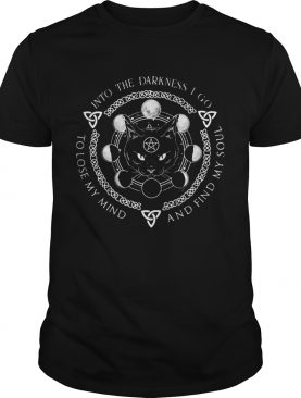 Into The Darkness I Go And Find My Soul To Lose My Mind Moon Cat shirt