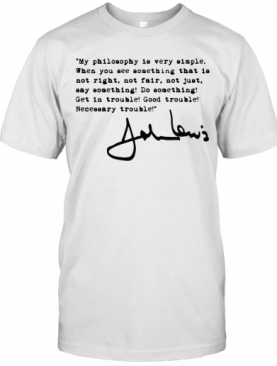 John Lewis Good Trouble Quote T-Shirt