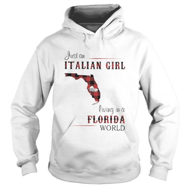 Just an Italian girl living in a Florida world  Hoodie