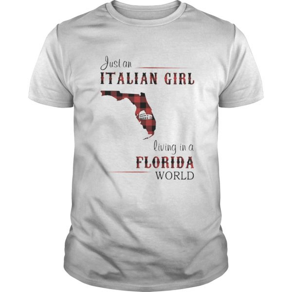 Just an Italian girl living in a Florida world  Unisex