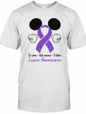 Mickey Mouse If Came We Fought I Won Lupus Awareness T-Shirt