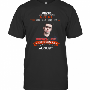 Never Underestimate A Girl Who Listens To Bredon Urie Are Born In August T-Shirt Classic Men's T-shirt