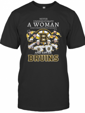 Never Underestimate A Woman Who Understands Hockey And Love Bruins T-Shirt