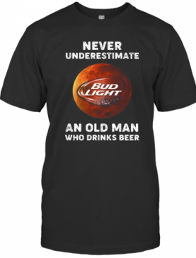 Never Underestimate An Old Woman Who Drinks Beer Bud Light Moon T-Shirt