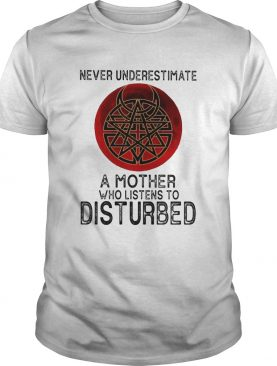 Never underestimate a mother who listens to disturbed sunset shirt