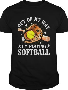 Out of my way Im playing softball star shirt
