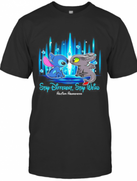 Stitch And Toothless Stay Different Stay Weird Autism Awareness T-Shirt