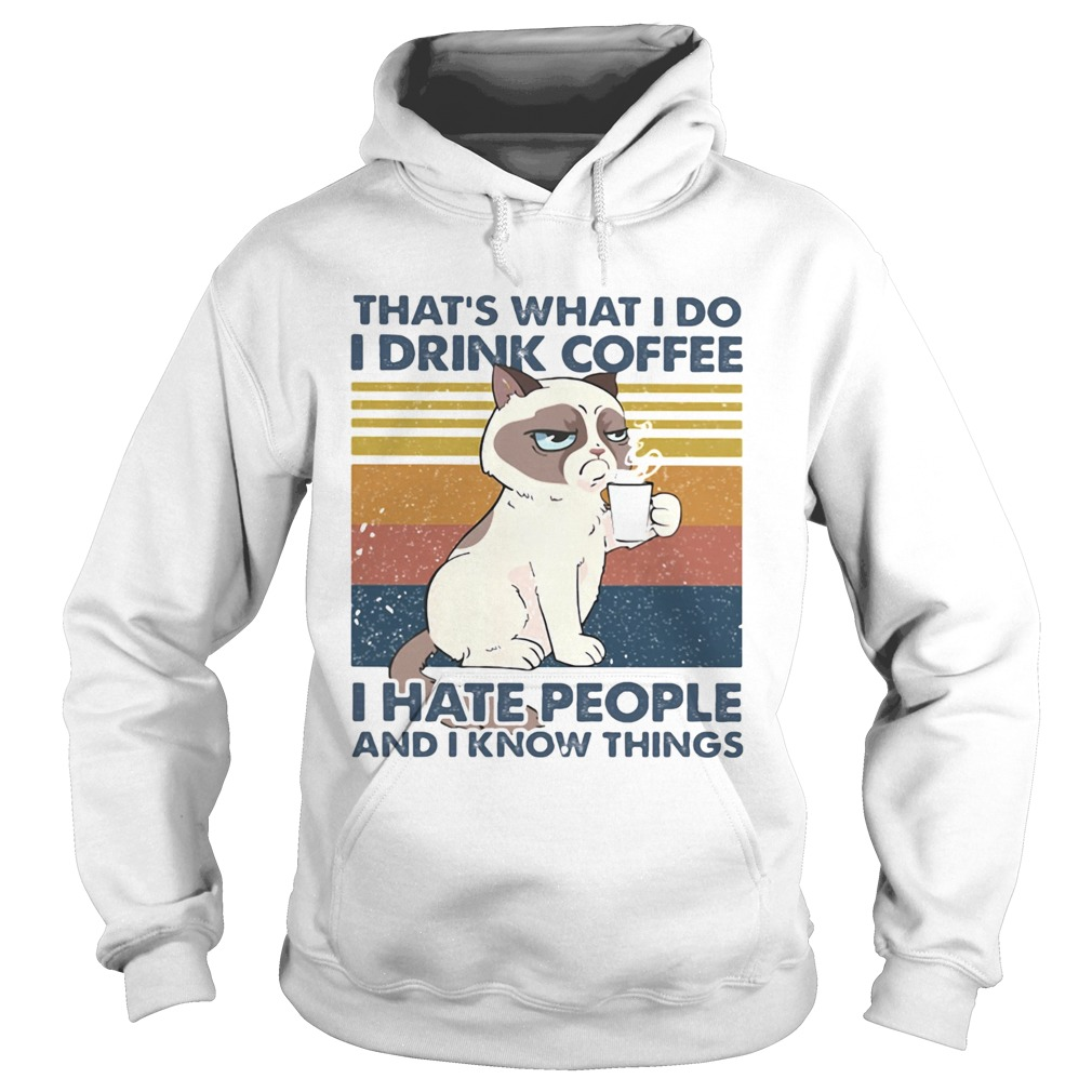 THATS WHAT I DO I DRINK COFFEE I HATE PEOPLE AND I KNOW THINGS CAT VINTAGE RETRO Hoodie