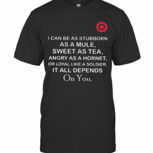 Target I Can Be As Stubborn As A Mule Sweet As T-Shirt Classic Men's T-shirt