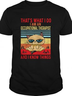 Thats what i do i am an occupational therapist and i know things vintage retro shirt