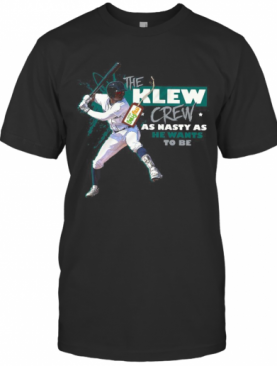 The Clew Crew As Nasty As He Wants To Be Baseball T-Shirt