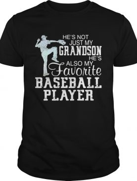 hes not just my grandson hes my favorite baseball player shirt
