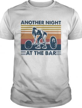 weightlifting another night at the bar vintage retro shirt