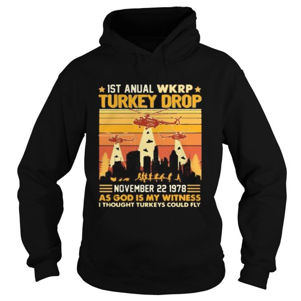 1st annual wkrp turkey drop november 22 1978 as god is my witness i thought turkeys could fly veter Hoodie