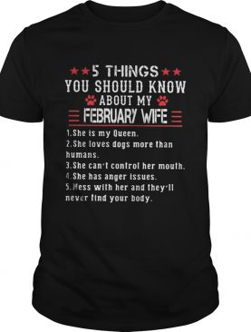 5 things you should know about my february wife shirt
