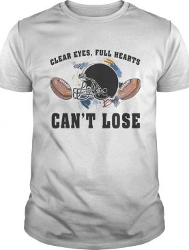 Clear eyes full hearts cant lose football shirt