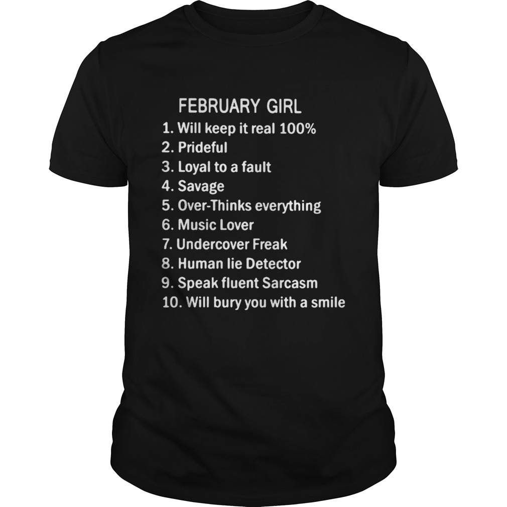 February Girl Will Keep It Real 100 Prideful Loyal To A Fault Savage Over Thinks Everything  Unisex