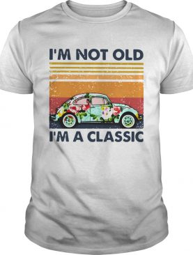 Floral Volkswagen Beetle Im Not Old Im A Classic Vintage Retro shirt