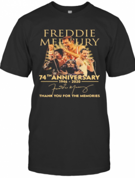 Freddie Mercury 74Th Anniversary 1946 2020 Thank You For The Memories Signature T-Shirt