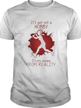 Girl Playing Tennis Its just not a Hobby Its my escape from Reality Color shirt