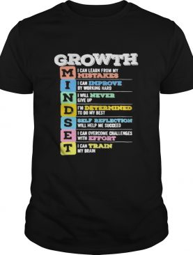Growth Mindset Mistakes Improve Never Determined Self reflection Effort Train shirt