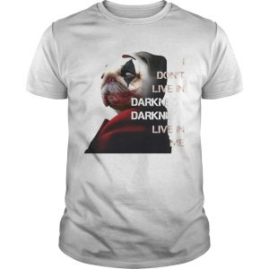 Halloween joker pug i dont live in darkness live in me  Unisex